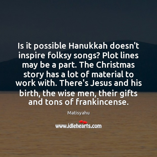 Image, Is it possible Hanukkah doesn't inspire folksy songs? Plot lines may be