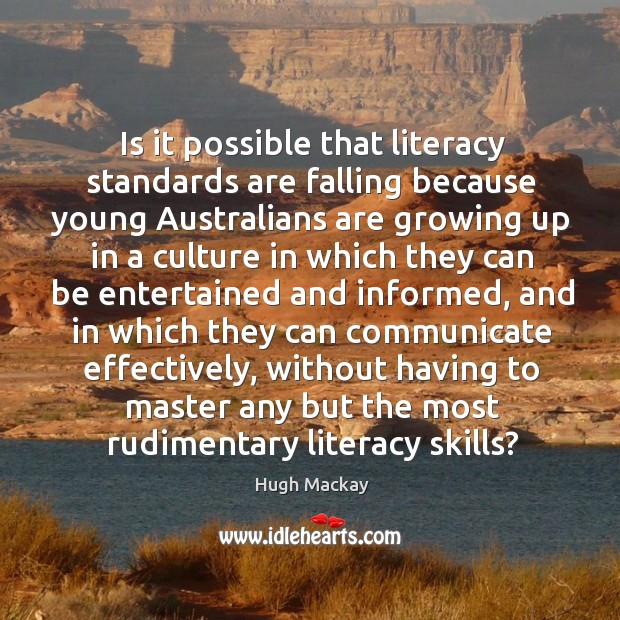 Is it possible that literacy standards are falling because young Image