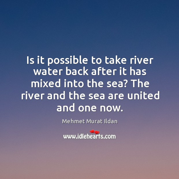 Image, Is it possible to take river water back after it has mixed
