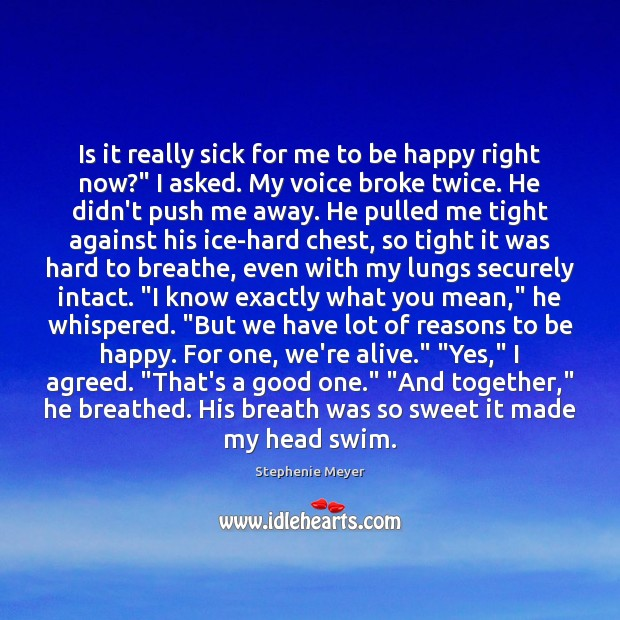 """Is it really sick for me to be happy right now?"""" I Image"""