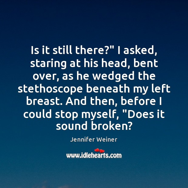 Picture Quote by Jennifer Weiner