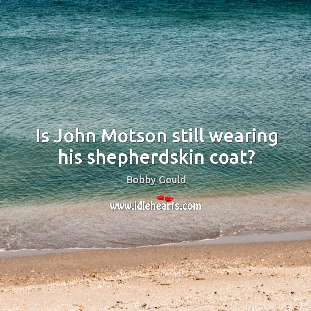 Image, Is John Motson still wearing his shepherdskin coat?