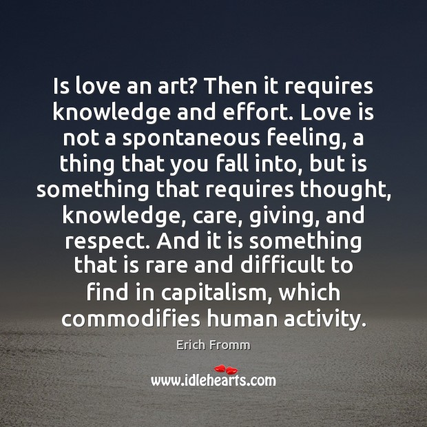 Is love an art? Then it requires knowledge and effort. Love is Image