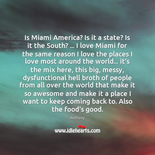 Image, Is Miami America? Is it a state? Is it the South? … I