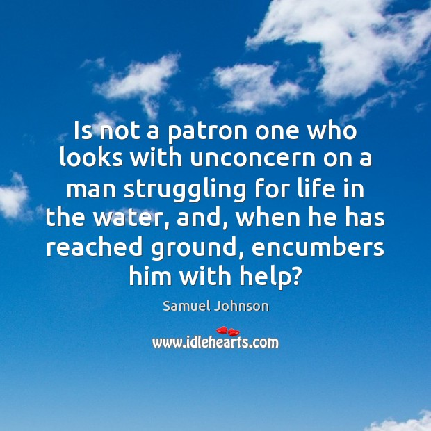 Is not a patron one who looks with unconcern on a man Image