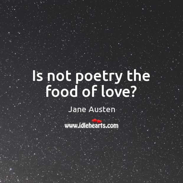 Image, Is not poetry the food of love?