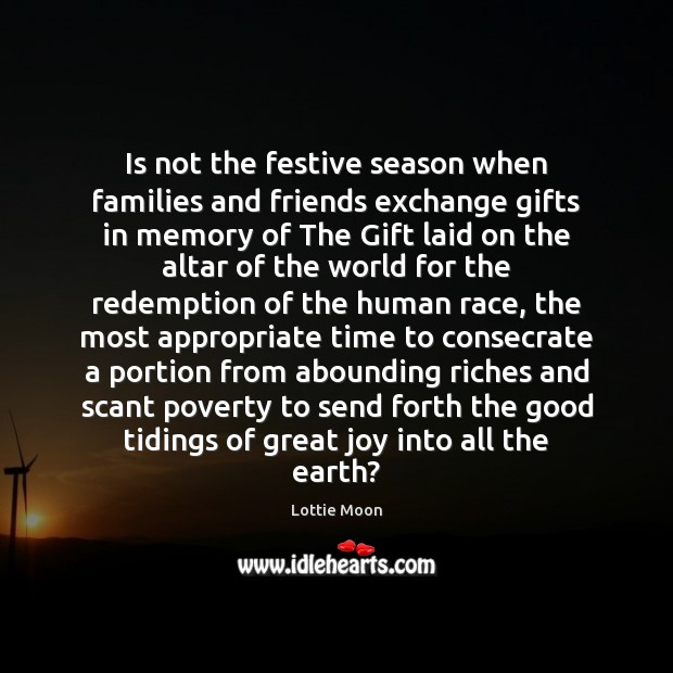 Is not the festive season when families and friends exchange gifts in Image
