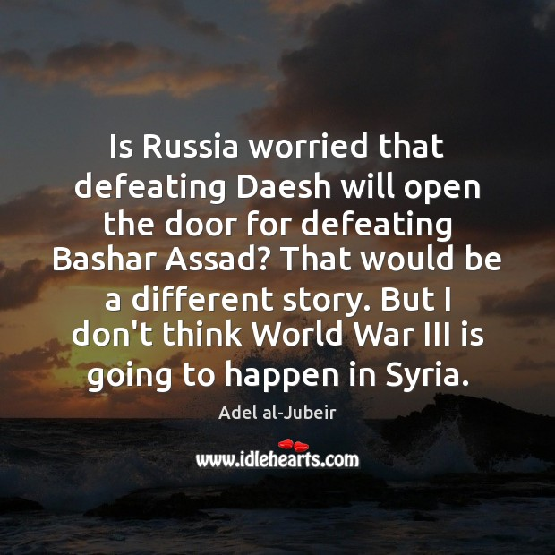 Image, Is Russia worried that defeating Daesh will open the door for defeating