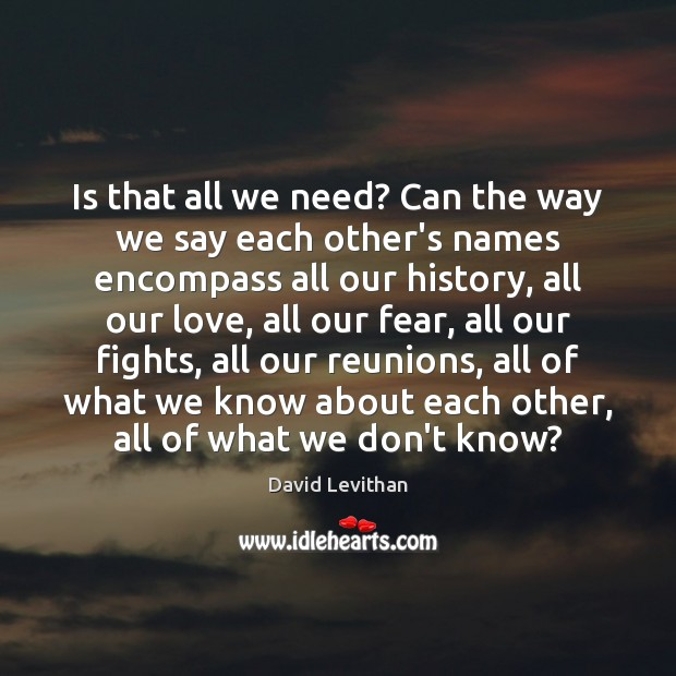 Is that all we need? Can the way we say each other's Image