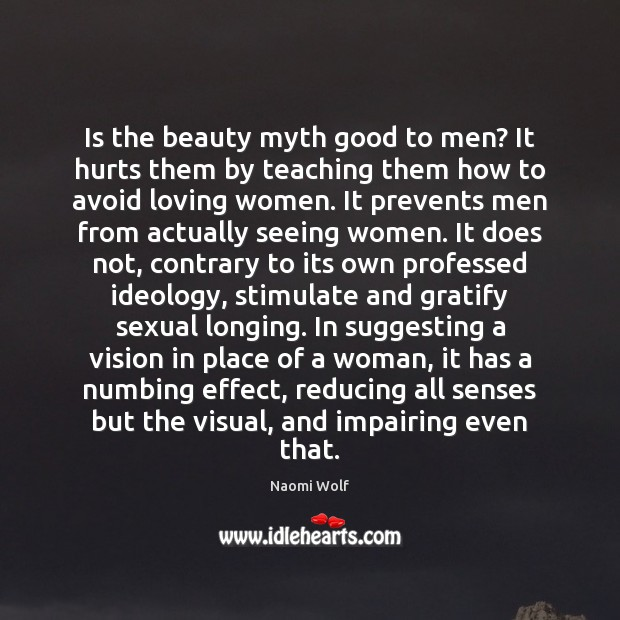 Image, Is the beauty myth good to men? It hurts them by teaching