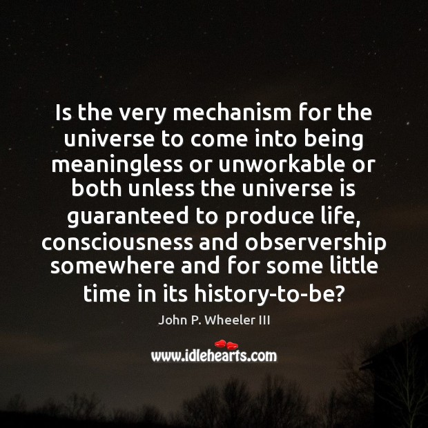 Is the very mechanism for the universe to come into being meaningless Image