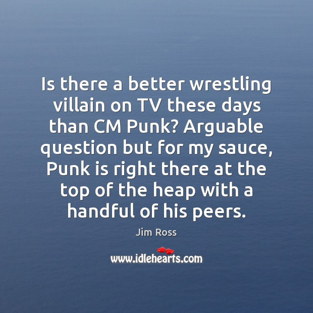 Is there a better wrestling villain on TV these days than CM Image