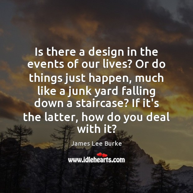 Is there a design in the events of our lives? Or do Image