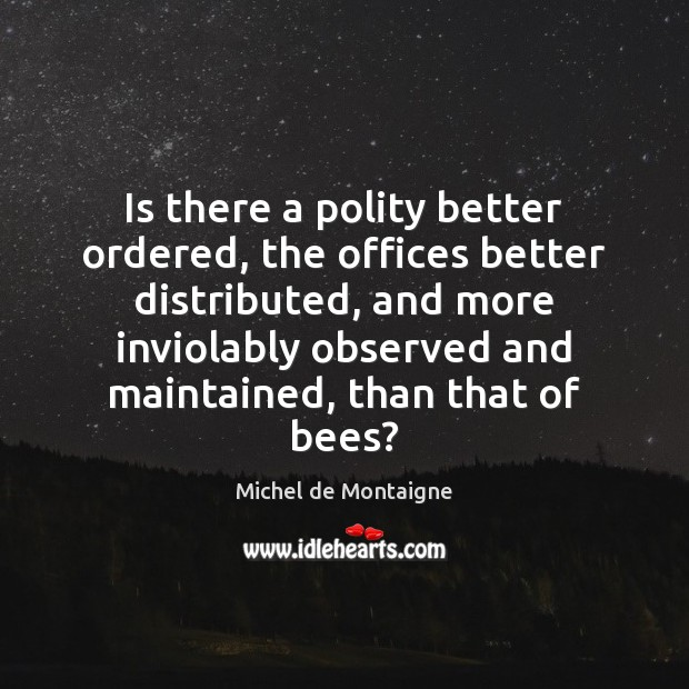 Is there a polity better ordered, the offices better distributed, and more Image