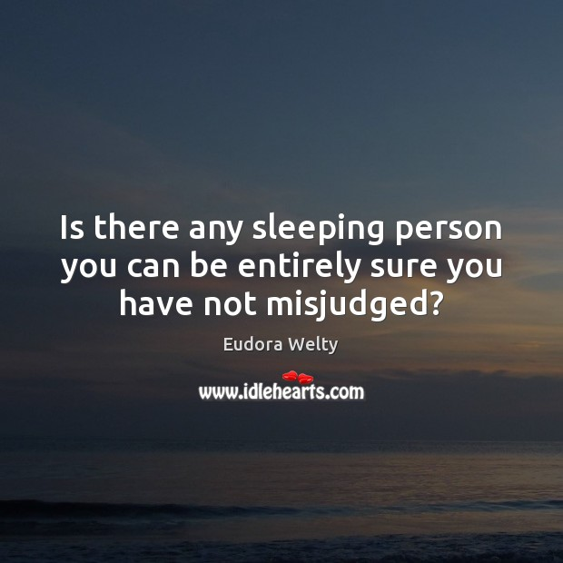 Image, Is there any sleeping person you can be entirely sure you have not misjudged?
