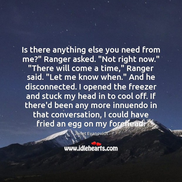 """Is there anything else you need from me?"""" Ranger asked. """"Not right Image"""