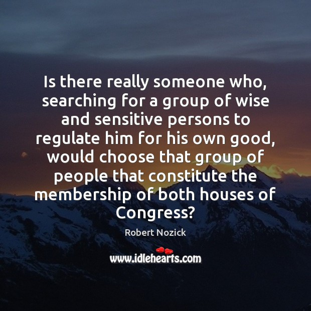 Is there really someone who, searching for a group of wise and Image