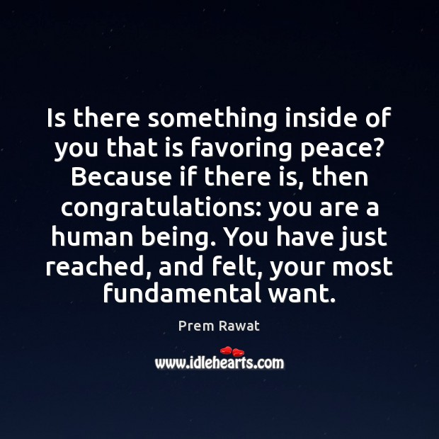 Is there something inside of you that is favoring peace? Because if Image