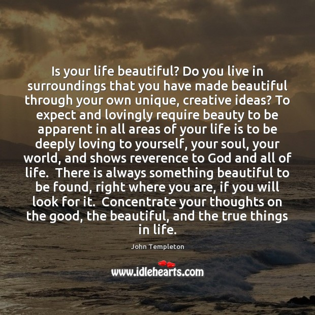 Image, Is your life beautiful? Do you live in surroundings that you have