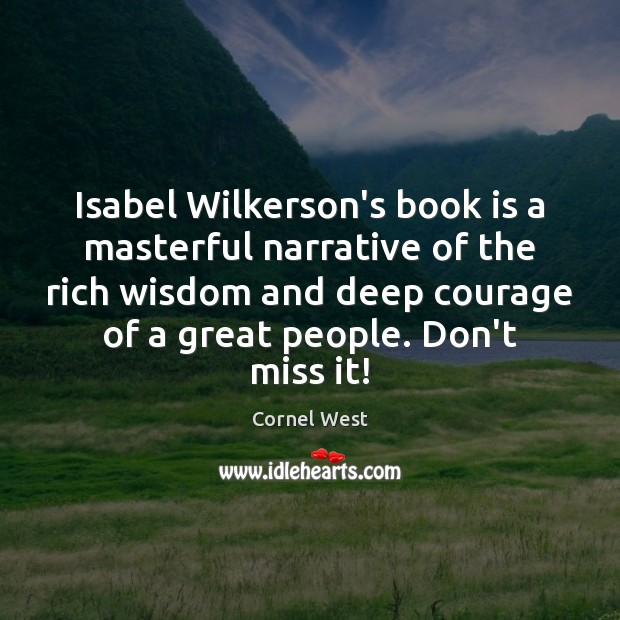 Isabel Wilkerson's book is a masterful narrative of the rich wisdom and Image