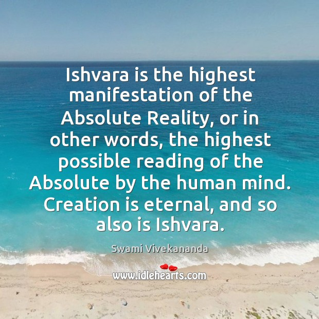 Ishvara is the highest manifestation of the Absolute Reality, or in other Image