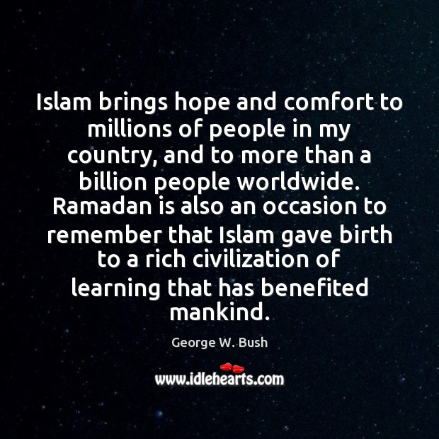 Islam brings hope and comfort to millions of people in my country Ramadan Quotes Image