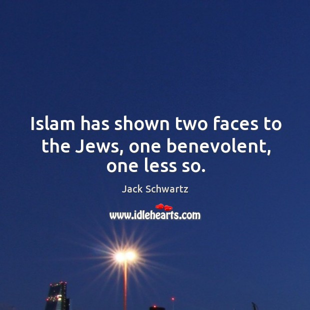 Islam has shown two faces to the jews, one benevolent, one less so. Image