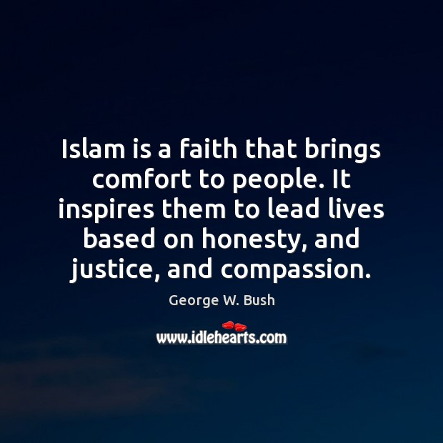 Islam is a faith that brings comfort to people. It inspires them Image
