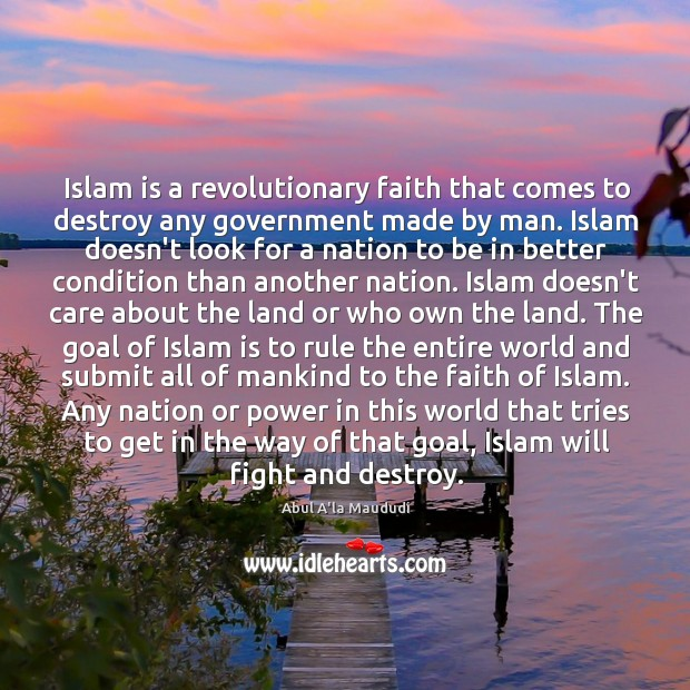 Image, Islam is a revolutionary faith that comes to destroy any government made