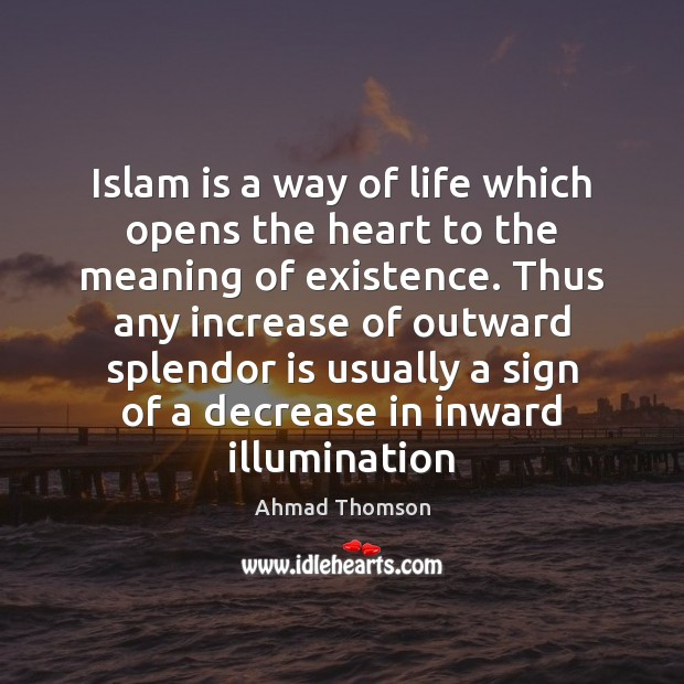 Image, Islam is a way of life which opens the heart to the
