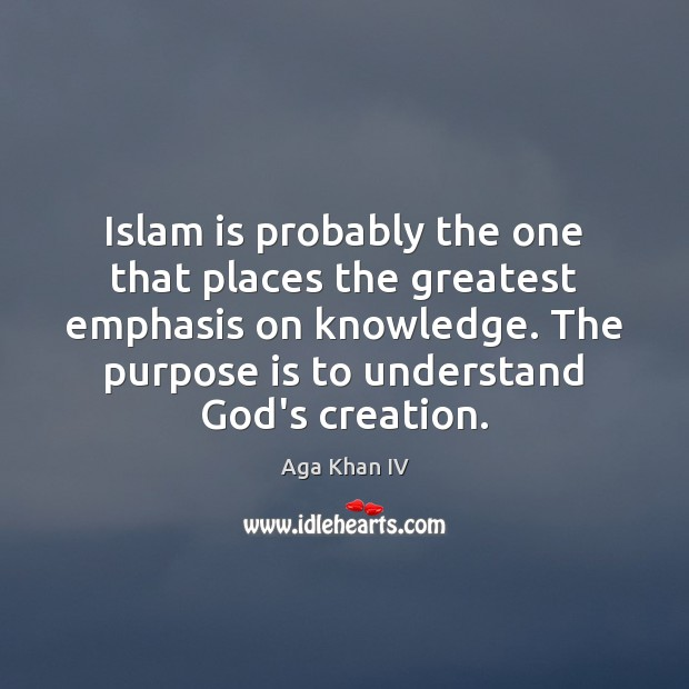 Image, Islam is probably the one that places the greatest emphasis on knowledge.