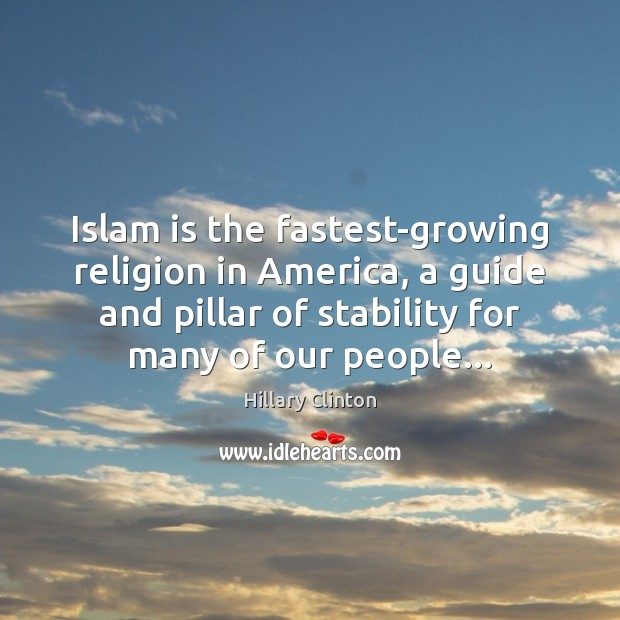Islam is the fastest-growing religion in America, a guide and pillar of Image