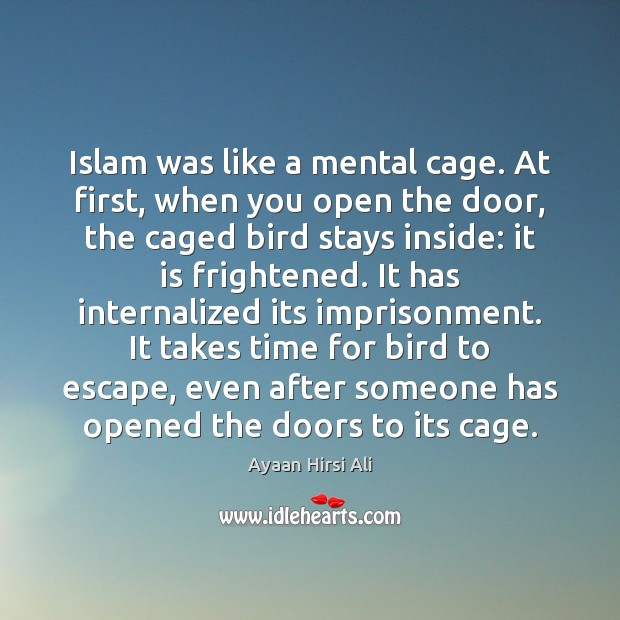 Islam was like a mental cage. At first, when you open the Image