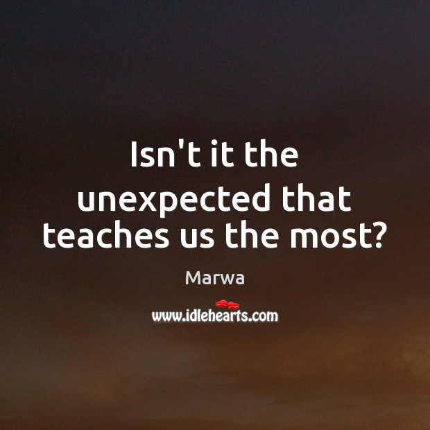Isn't it the unexpected that teaches us the most? Image