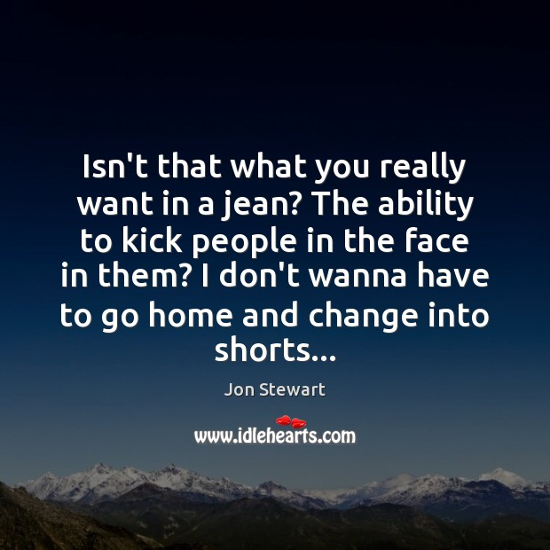 Isn't that what you really want in a jean? The ability to Image