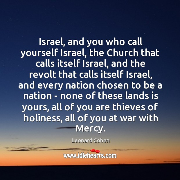 Israel, and you who call yourself Israel, the Church that calls itself Image