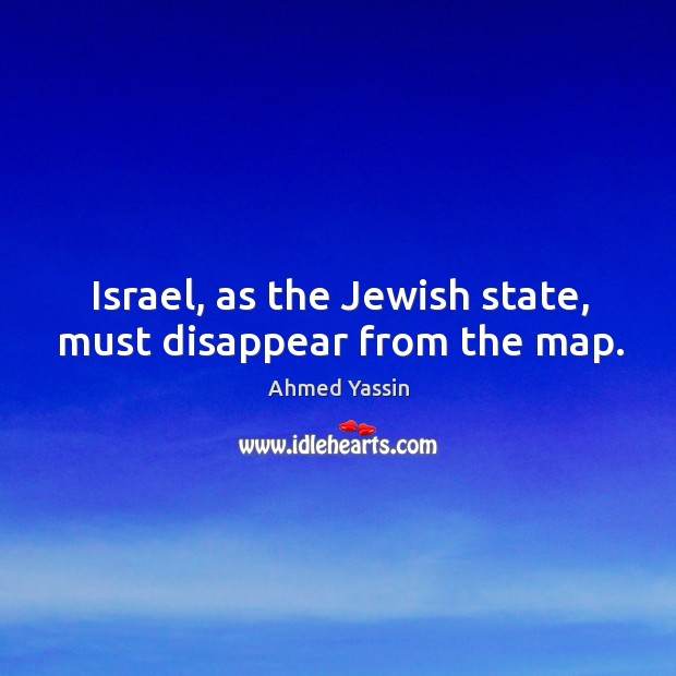 Israel, as the jewish state, must disappear from the map. Image