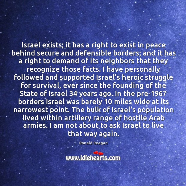 Israel exists; it has a right to exist in peace behind secure Image