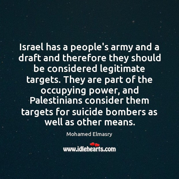 Israel has a people's army and a draft and therefore they should Image