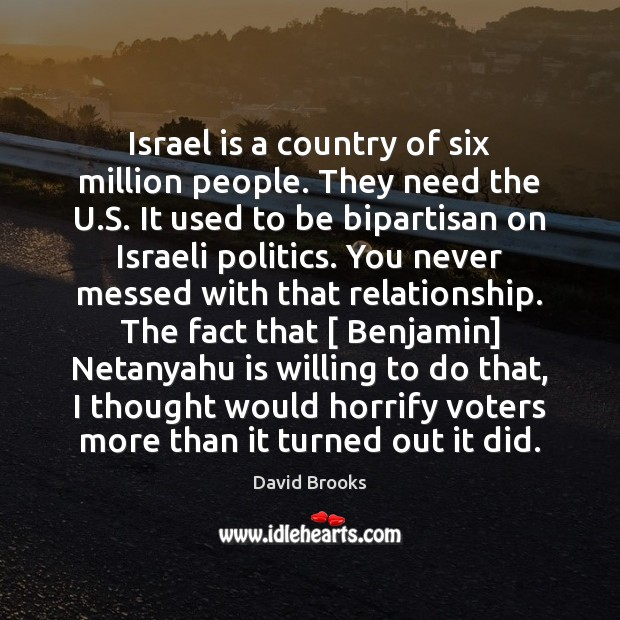 Israel is a country of six million people. They need the U. Image