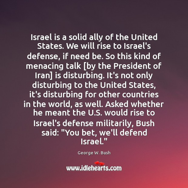 Image, Israel is a solid ally of the United States. We will rise