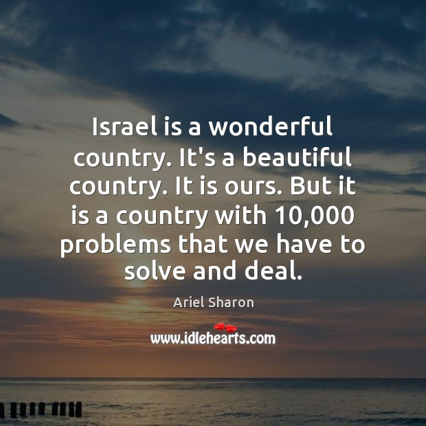 Image, Israel is a wonderful country. It's a beautiful country. It is ours.