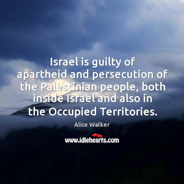 Image, Israel is guilty of apartheid and persecution of the Palestinian people, both