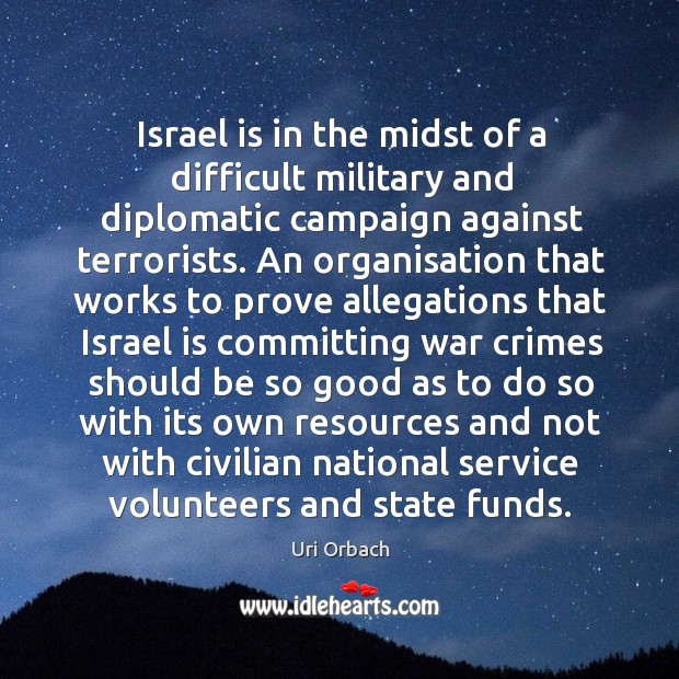 Israel is in the midst of a difficult military and diplomatic campaign Image