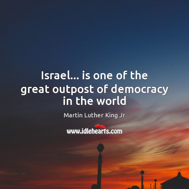 Image, Israel… is one of the great outpost of democracy in the world