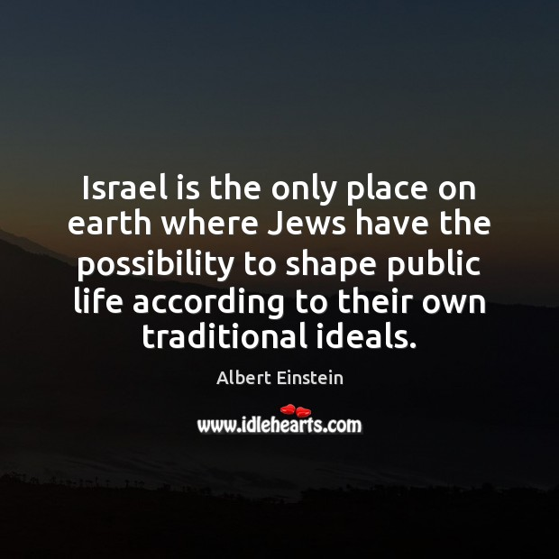 Image, Israel is the only place on earth where Jews have the possibility