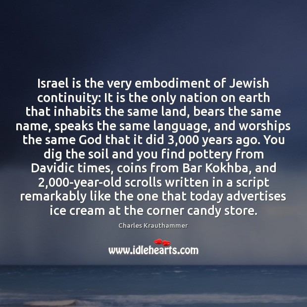 Israel is the very embodiment of Jewish continuity: It is the only Image