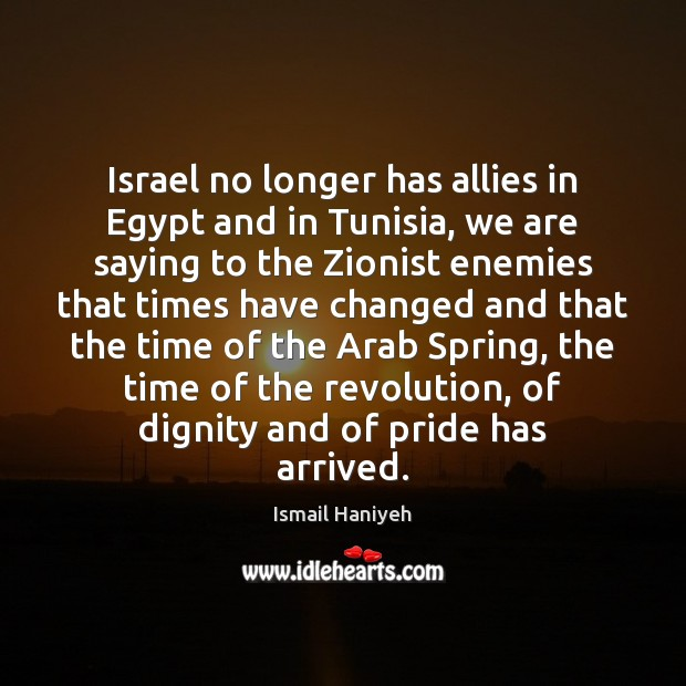 Image, Israel no longer has allies in Egypt and in Tunisia, we are