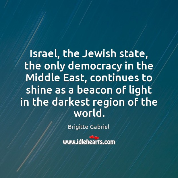Image, Israel, the Jewish state, the only democracy in the Middle East, continues