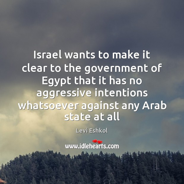 Israel wants to make it clear to the government of Egypt that Image